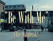 """Be With Me"" (The Notebook) – Short Film"